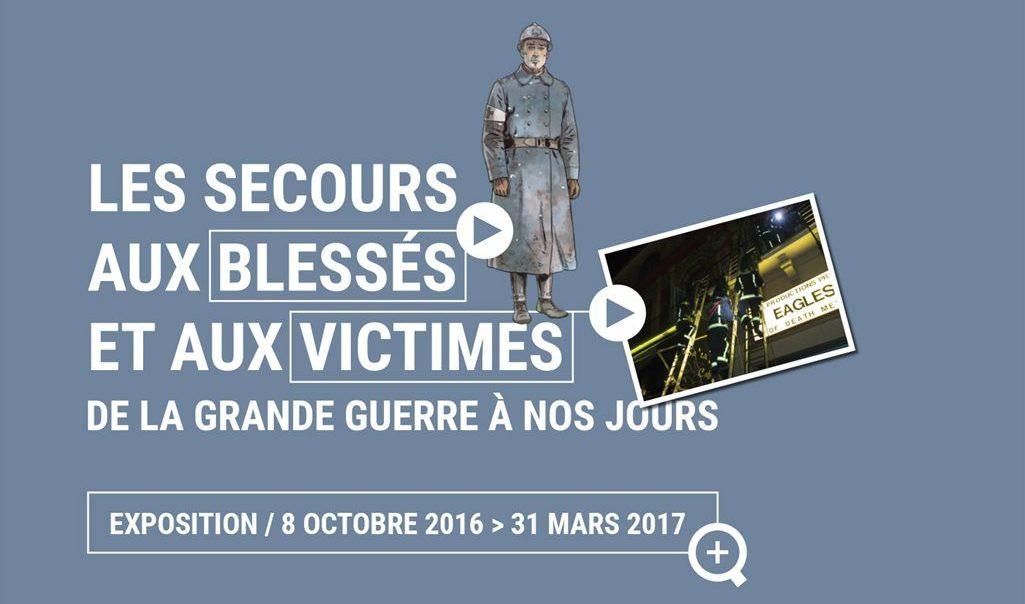 EXPOSITION LES SECOURS AUX BLESSES ET AUX VICTIMES DE LA GRANDE GUERRE A NOS JOURS
