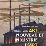 Nancy : EXPOSITION L'ÉCOLE DE NANCY, ART NOUVEAU ET INDUSTRIE D'ART