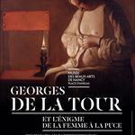 Nancy : EXPOSITION GEORGES DE LA TOUR ET L'ENIGME DE LA FEMME A LA PUCE