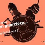 Nancy : WEEK-END FESTIF GUERRIER GUERRIERE L'EXPO DONT TU ES LE HEROS