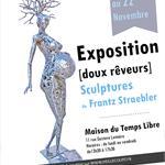 Nancy : EXPOSITION DOUX RÊVEURS - SCULPTURES DE FRANTZ STRAEBLER