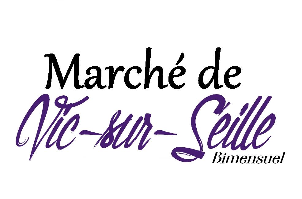 MARCHE BIMENSUEL DE VIC SUR SEILLE